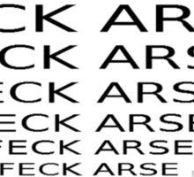 Feck Arse Industries Sticker