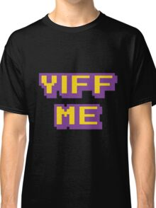 YIFF ME Classic T-Shirt