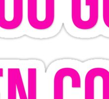 You Go, Glen Coco! Sticker