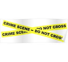 Crime Scene - Do Not Cross Poster