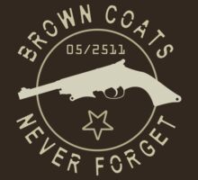 Brown Coats Never Forget - Firefly by johnpicha