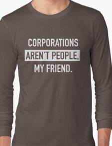 Corporations Aren't People Long Sleeve T-Shirt
