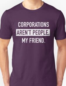 Corporations Aren't People Unisex T-Shirt