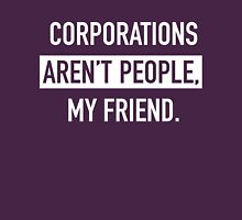 Corporations Aren't People Unisex T-Shirt