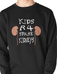 Kids are for Kidneys Pullover