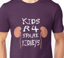 Kids are for Kidneys Unisex T-Shirt