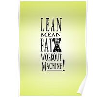 Lean Mean Fat Burning Workout Machine! Poster