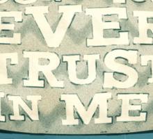 DON'T TRUST (BLUE VARIANT) Sticker