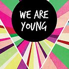 We Are Young by hannahison