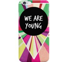 We Are Young iPhone Case/Skin