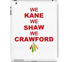 we kane We Shaw We Crawford iPad Case/Skin
