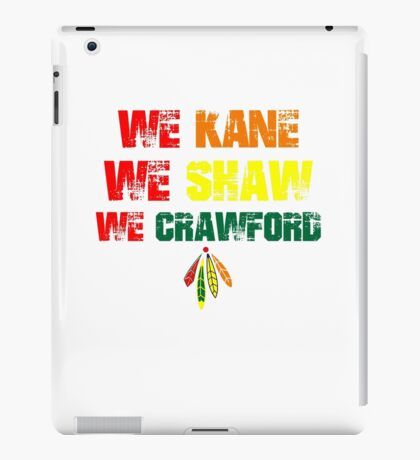we kane We Shaw We Crawford iPad Case/Skin