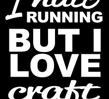 i hate running but i love craft beer by trendz