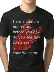 Zombie hunter Tri-blend T-Shirt