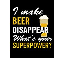 I Make Beer Disappear Photographic Print