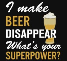 I Make Beer Disappear by aeedesign
