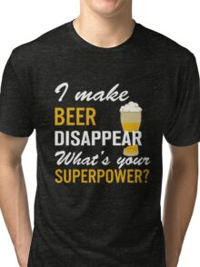 I Make Beer Disappear Tri-blend T-Shirt