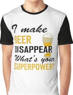I Make Beer Disappear Graphic T-Shirt