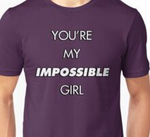 You're My Impossible Girl Unisex T-Shirt