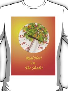 Real Hot!__In__The Shade! T-Shirt