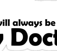 David Tennant will always be my Doctor Sticker