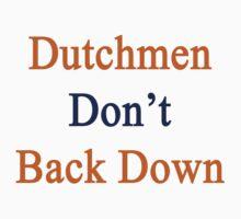 Dutchmen Don't Back Down  by supernova23