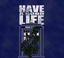 Have A Good Life by ReelSorcery