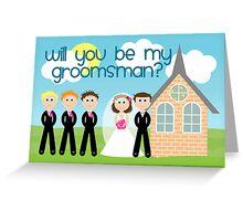 Will You Be My Groomsman? Greeting Card