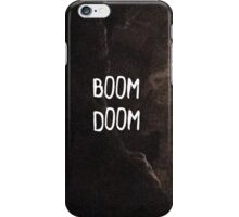 Boom, Doom iPhone Case/Skin