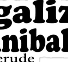 Legalize Cannibalism  Sticker