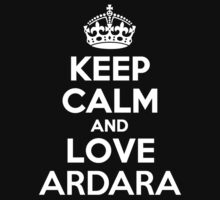 Keep Calm and Love ARDARA by kandist