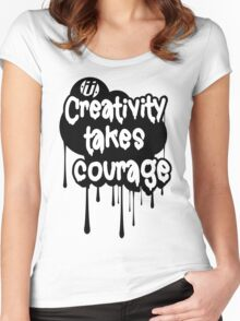 Creativity Takes Courage B&W Women's Fitted Scoop T-Shirt