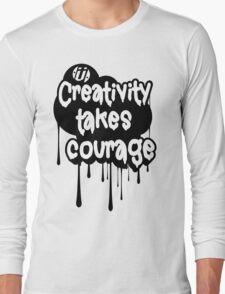 Creativity Takes Courage B&W Long Sleeve T-Shirt