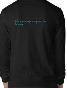 a long time ago in a galaxy far,far away.... (back) Long Sleeve T-Shirt