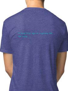 a long time ago in a galaxy far,far away.... (back) Tri-blend T-Shirt