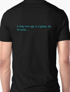 a long time ago in a galaxy far,far away.... (back) T-Shirt