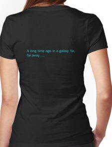 a long time ago in a galaxy far,far away.... (back) Womens Fitted T-Shirt