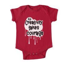 Creativity Takes Courage Black Text White BG One Piece - Short Sleeve