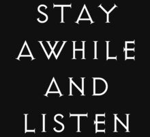 Stay awhile and listen. by Alfeo