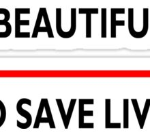 Its a beautiful day to save lives - for light Sticker
