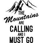 The Mountains Are Calling And I Must Go by aeedesign