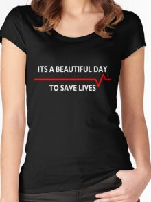 Its a beautiful day to save lives - for dark Women's Fitted Scoop T-Shirt