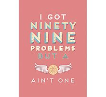 99 Problems But A ___ Ain't One (Hogwarts edition) Photographic Print
