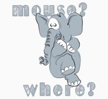 Mouse? Where?? by PaddyK