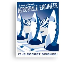 Aerospace Engineering - It is Rocket Science! Canvas Print
