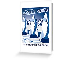 Aerospace Engineering - It is Rocket Science! Greeting Card