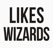 LIKES WIZARDS by june25thfoto