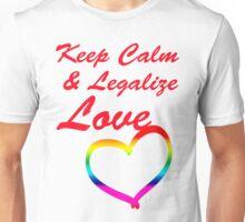 Keep Calm & Legalize Love Unisex T-Shirt
