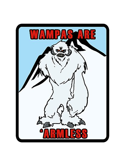 Wampas are armless by grimsheeper