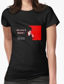 Nothing's Perfect - by Apology Girl T-Shirt